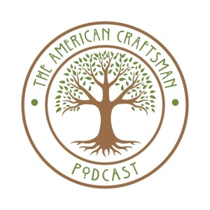 The American Craftsman Podcast