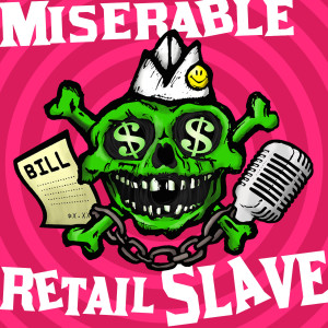 200. The Unwritable Miserable Retail Slave (with special guests from The Unwritable Rant, Juliette Miranda and David the Producer)
