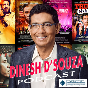 The Dinesh D'Souza Podcast