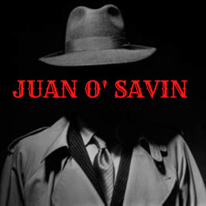 The Juan O' Savin Podcast