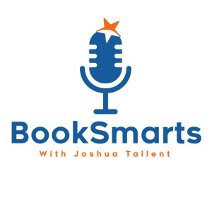 The BookSmarts Podcast, with Joshua Tallent