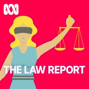 Law Report - ABC RN
