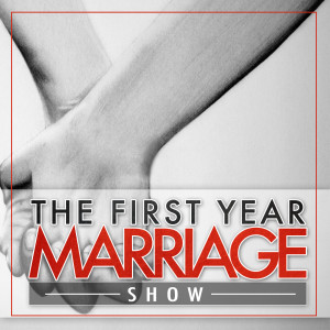 First Year Marriage Show: Marriage Advice | Newlyweds