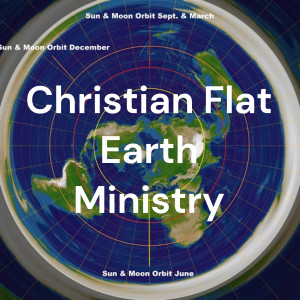 Christian Flat Earth Ministry
