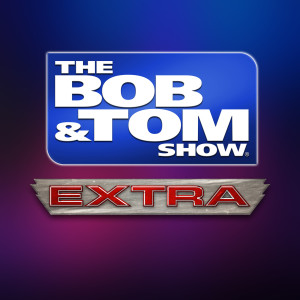 The BOB & TOM Show Free Podcast