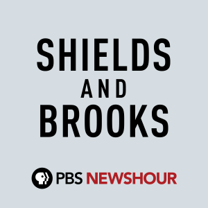 PBS NewsHour - Shields and Brooks