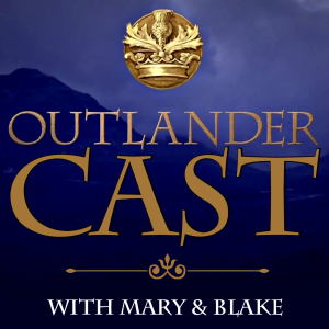 Outlander Cast: The Outlander Podcast With Mary & Blake