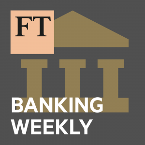 FT Banking Weekly
