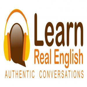 Learn Real English Podcast - Rule # 7 For Excellent English Speaking
