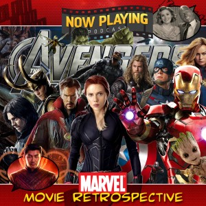 Now Playing Presents:  The Avengers Movie Retrospective Series