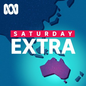 Saturday Extra  - Separate stories - ABC RN