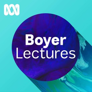 Boyer Lectures - ABC RN