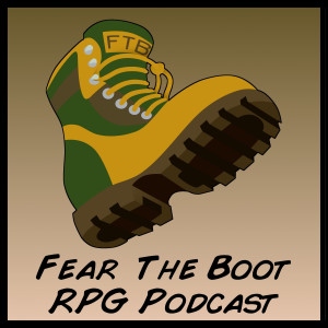 Fear the Boot, RPG Podcast