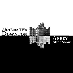 Downton Abbey AfterBuzz TV AfterShow