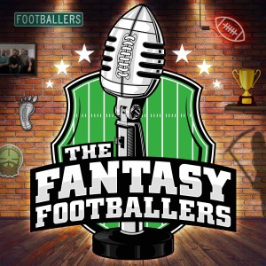 Fantasy Footballers - Fantasy Football Podcast