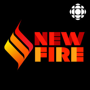 New Fire from CBC Radio