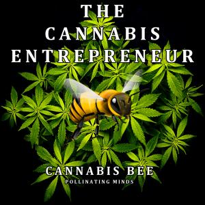 Cannabis Entrepreneur Show » News About Entrepreneurs of the Legal Cannabis, Marijuana, Weed and Hemp Industries