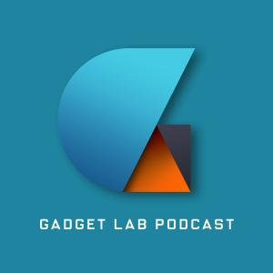 The Gadget Lab Podcast