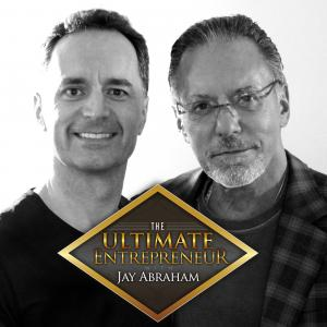 The Ultimate Entrepreneur with Jay Abraham