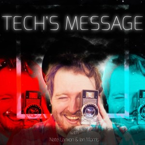 Tech's Message Podcast - UK Technology News With Nate Lanxon (Bloomberg, Wired, CNET)