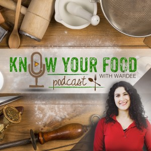 Know Your Food with Wardee