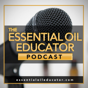 Essential Oil Educator : Health, Wellness, and Essential Oil Education