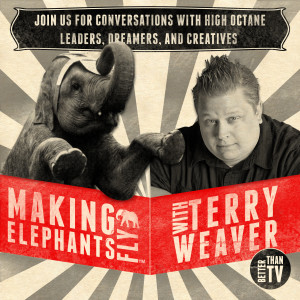 Making Elephants Fly | Conversations with High Octane Leaders, Dreamers, & Creatives
