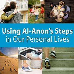 Using Al-Anon's Steps in Our Personal Lives