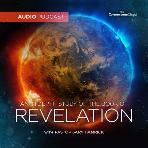 Cornerstone Chapel - In Depth Study Of The Book Of Revelation (Audio