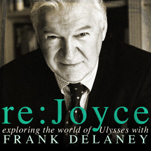 Frank Delaney's Re: Joyce