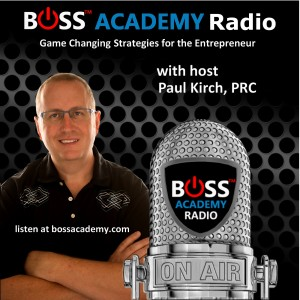 BOSS Academy Radio - Real Business Ownership Success Strategies: Entrepreneur, Small Business, Coaching, Start-ups