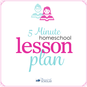 Homeschool Lesson Plan in 5 Minutes   Classical Education