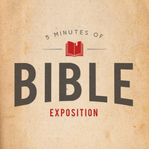 5 Minutes of Bible Exposition