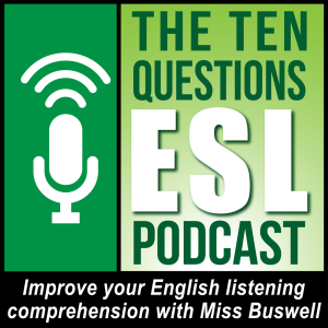 Ten Questions ESL Podcast | Free Listening on Podbean App
