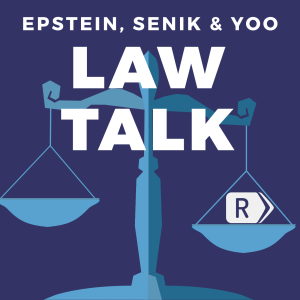 Law Talk With Epstein, Yoo & Senik