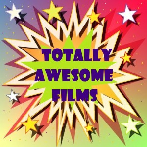 Totally Awesome Films