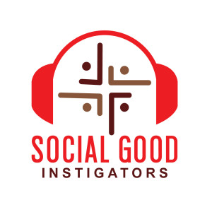 Social Good Instigators Podcast