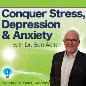 Conquer Stress, Depression & Anxiety Podcast | Be Happy | Live Relaxed | Have the Life You Deserve