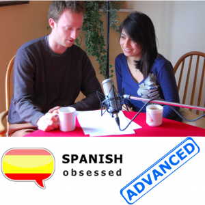 Advanced Spanish with Spanish Obsessed