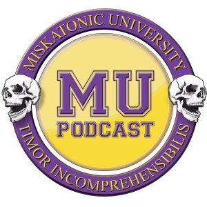 Miskatonic University Podcast | Interviews, actual play, and discussion about Call of Cthulhu and other horror and Lovecraft related role playing games.