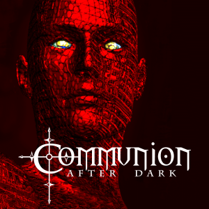 Communion After Dark