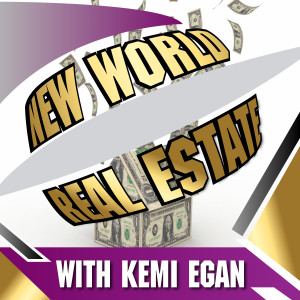 New World Real Estate with Kemi Egan