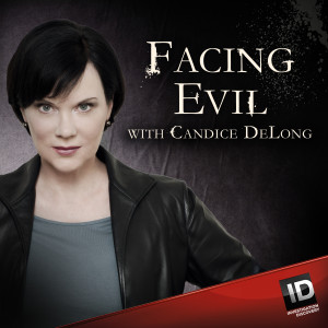 Facing Evil with Candice DeLong