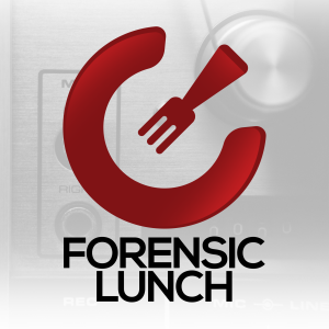The Forensic Lunch with David Cowen and Matthew Seyer