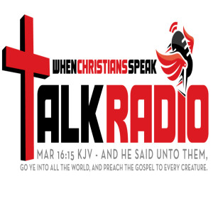 When Christians Speak Talk Radio