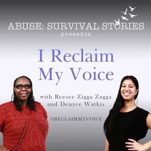 Abuse: Survival Stories presents I Reclaim My Voice