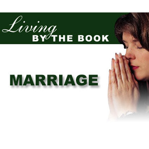 Living By The Book - Marriage - CBN.com - Audio Podcast