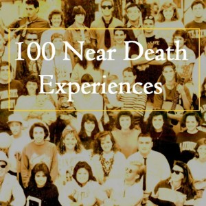 100 Near Death Experiences