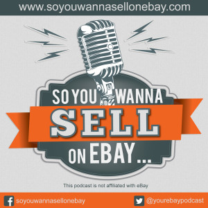 So You Wanna Sell On eBay