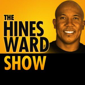 The Hines Ward Show   Pittsburgh Steelers   NFL   Sports Talk   Celebrity Lifestyle